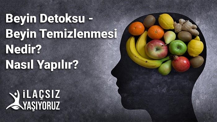 Beyin Detoksu-Beyin Temizlenmesi Nedir? Nasıl Yapılır?